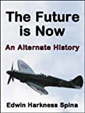 A Mind-Bending Alternate History (Alternative History)The Future is Now is a short, mind-bending alternate history about the nature of time and how we all have the power to change the future - how one single act can literally change the course of his...