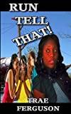 Run,Tell That, Trae Ferguson, 0615699790
