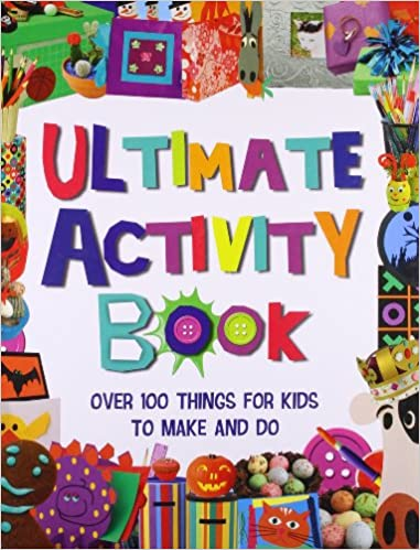 The Ultimate Craft Book For Kids 365 Things To Do S