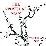 The Spiritual Man | Watchman Nee