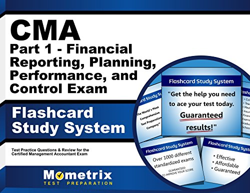 CMA Part 1 - Financial Reporting, Planning, Performance, and Control Exam Flashcard Study System: CMA Test Practice Questions & Review for the Certified Management Accountant Exam (Cards)