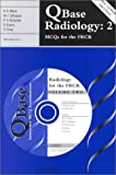 img - for QBase Radiology: Volume 2, MCQs for the FRCR (v. 2) by R. R. Misra (2000-10-01) book / textbook / text book