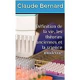 Définition de la vie, les théories anciennes et la science moderne (French Edition)