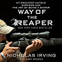Way of the Reaper: My Greatest Untold Missions and the Art of Being a Sniper Hörbuch von Nicholas Irving, Gary Brozek Gesprochen von: Jeff Gurner