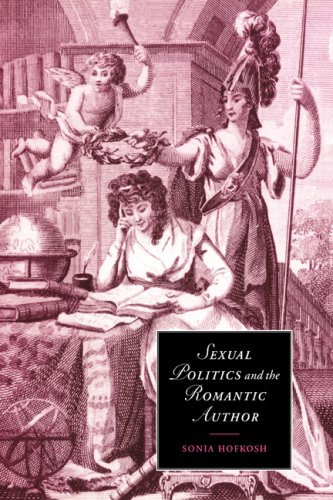 Sexual Politics and the Romantic Author (Cambridge Studies in Romanticism)