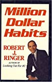 Million Dollar Habits, Robert J. Ringer, 0922066299