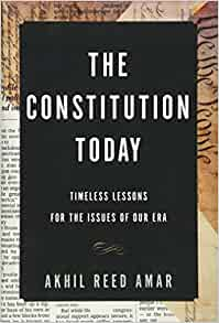 The Constitution Today Timeless Lessons For The Issues Of Our Era