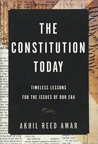 The Constitution Today: Timeless Lessons for