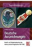 Deutsche Auszeichnungen: Kampf- und Tätigkeitsabzeichen des Heeres und der Kriegsmarine1937-1945 (Typenkompass)