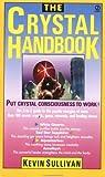 The Crystal Handbook, Kevin Sullivan, 0451154916