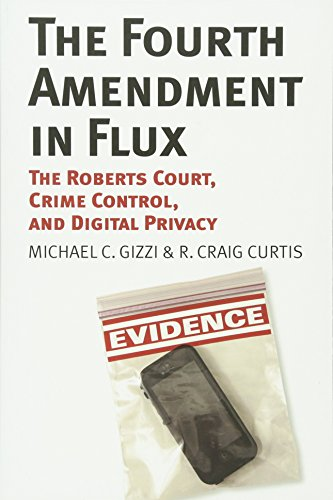 The Fourth Amendment in Flux: The Roberts Court, Crime Control, and Digital Privacy