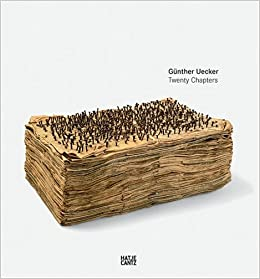 Gunther Uecker: Twenty Chapters