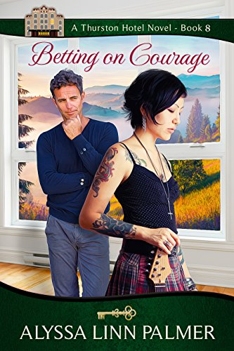 Betting on Courage (The Thurston Hotel Series Book 8)