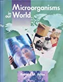 Microorganisms in Our World, Atlas, Ronald M., 0801678048