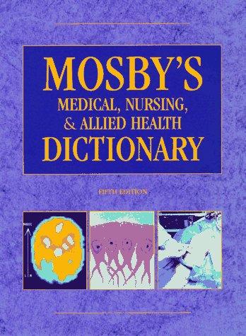 Mosbys Medical  Nursing    Allied Health Dictionary  Mosbys Medical  Nursing  And Allied Health Dictionary  5Th Ed