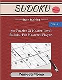 Sudoku: Brain Training Vol. 4: Include 500 Puzzles Very Hard Level (Volume 4)