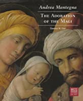 Andrea Mantegna: The Adoration of the Magi (Getty Museum Studies on Art)