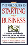 The Field Guide to Starting a Business, Stephen M. Pollan and Mark Levine, 0671675052