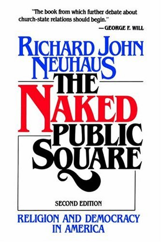 the-naked-public-square-religion-and-democracy-in-america