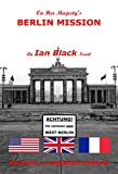 img - for On Her Majesty's Berlin Mission: An Ian Black Novel (Ian Black Novels Book 2) book / textbook / text book