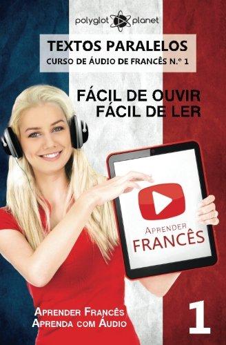 Download Aprender Francês - Textos Paralelos - Fácil de ouvir - Fácil de ler: Aprender Francês  Aprenda com Áudio (CURSO DE ÁUDIO DE FRANCÊS) (Volume 1) (Portuguese Edition) pdf epub