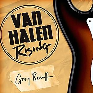 Amazon Van Halen Rising How A Southern California Backyard Party Band Saved Heavy Metal Audible Audio Edition Greg Renoff Sean Runnette