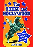 The Rodeo and Hollywood, Jim Ryan, 0786424702