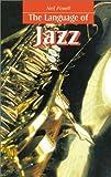 The Language of Jazz (''Language Of'' Series)