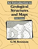 An Introduction to Geological Structures and Maps, Bennison, George M., 1461596327