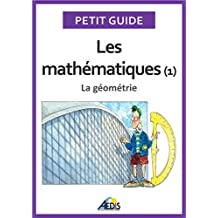 Les mathématiques: La géométrie (Petit guide t. 25) (French Edition)