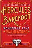 The Horrific Sufferings of the Mind-Reading Monster Hercules Barefoot, Carl-Johan Vallgren, 0060842148