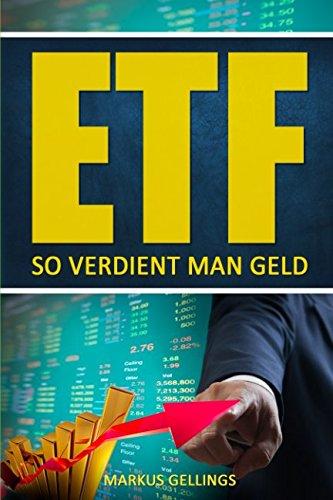 ETF: So verdient man Geld Taschenbuch – 4. November 2017 Markus Gellings Independently published 1973224224