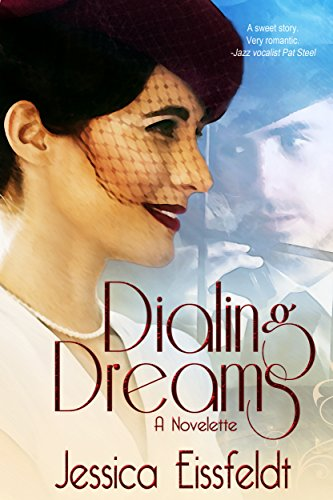 Dialing Dreams (The Sweethearts & Jazz Nights Series of Sweet Historical Romance Book 1)