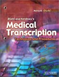 Diehl and Fordney's Medical Transcribing: Techniques and Procedures