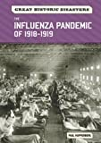 The Influenza Pandemic Of 1918-1919, Paul Kupperberg, 0791096408