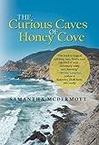 The Curious Caves of Honey Cove, Samantha Mcdermott, 1475942958
