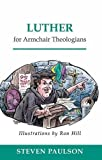 img - for Luther for Armchair Theologians book / textbook / text book