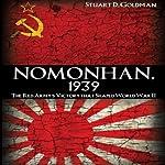 Nomonhan, 1939: The Red Army's Victory that Shaped World War II | Stuart D. Goldman