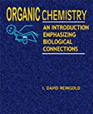 Organic Chemistry : An Introduction Emphasizing Biological Connections REVISED Edition, Reingold, I. David, 8189617397