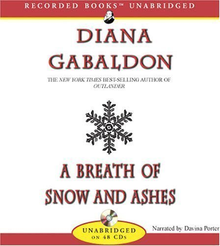 A Breath of Snow and Ashes (Outlander) Unabridged Edition by Gabaldon, Diana published by Recorded Books (2005) Audio CD by Recorded Books