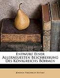 Entwurf Einer Allerneuesten Beschreibung des Königreichs Böhmen, Johann Friedrich Seyfart, 1246634880