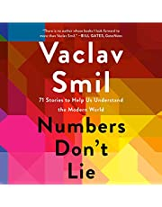 Numbers Don't Lie: 71 Stories to Help Us Understand the Modern World