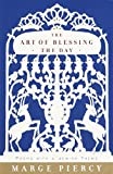 The Art of Blessing the Day, Marge Piercy, 0375704310