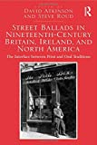 img - for Street Ballads in Nineteenth-Century Britain, Ireland, and North America: The Interface between Print and Oral Traditions book / textbook / text book