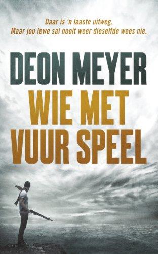 Wie met vuur speel afrikaans edition kindle edition by deon wie met vuur speel afrikaans edition by meyer deon fandeluxe Choice Image