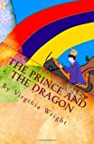 The Prince and the Dragon, Virginia Wright, 1451507682
