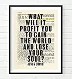 What will it profit you to gain the world and lose your soul? -Jesus Christ quote- Mark 8:36 Christian ART PRINT, UNFRAMED, Vintage Bible Verse wall art, Inspirational gift, 8x10 inches