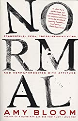 Normal: Transsexual CEO's, Cross-Dressing Cops, Hermaphrodites with Attitude, and More (Vintage Contemporaries)