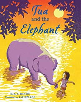 Tua and the Elephant by [Harris, R.P.]