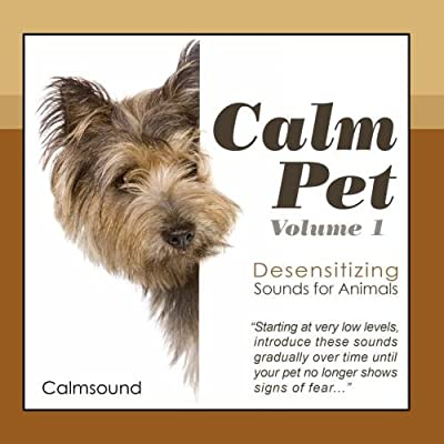 Calm Pet - Desensitizing Sounds for Animals, Volume 1 from Calmsound